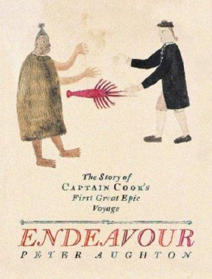 Endeavour : The Story of Captain Cook's First Great Epic Voyage