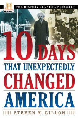 10 Days That Unexpectedly Changed America 9780307339348