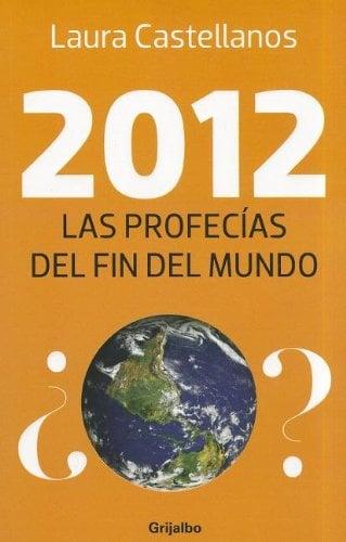 2012: Las Profecias del Fin del Mundo 9780307882127