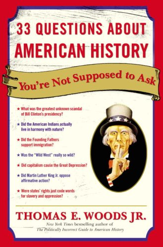 33 Questions about American History You're Not Supposed to Ask 9780307346698