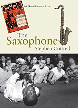 The Saxophone 9780300100419
