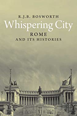 Whispering City: Modern Rome and Its Histories 9780300114713