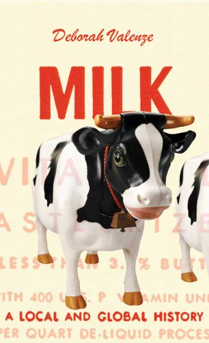 Milk: A Local and Global History 9780300117240