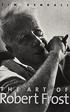 The Art of Robert Frost 9780300118131