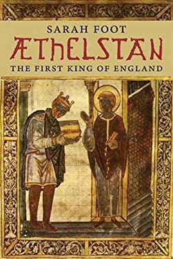 Aethelstan: The First King of England 9780300125351