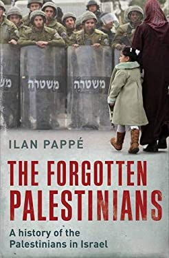 The Forgotten Palestinians: A History of the Palestinians in Israel 9780300134414