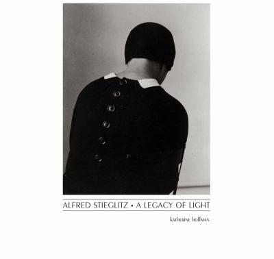 Alfred Stieglitz: A Legacy of Light 9780300134452