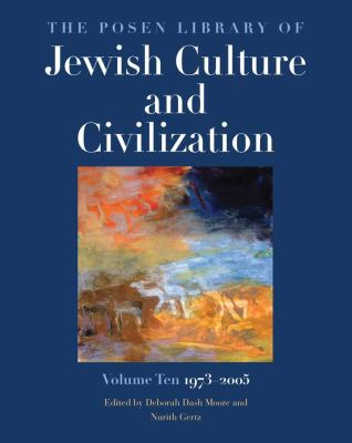 The Posen Library of Jewish Culture and Civilization, Volume 10: 1973-2005 9780300135534