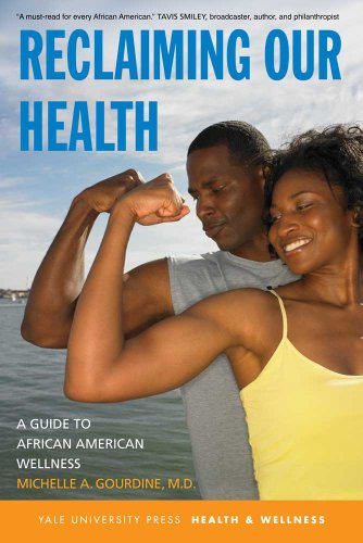 Reclaiming Our Health: A Guide to African American Wellness 9780300137057
