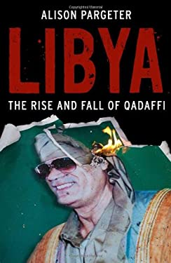 Libya: The Rise and Fall of Qaddafi 9780300139327