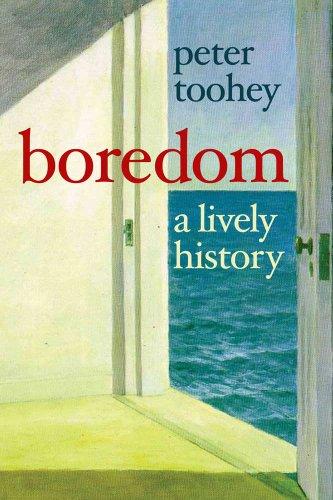 Boredom: A Lively History 9780300141108