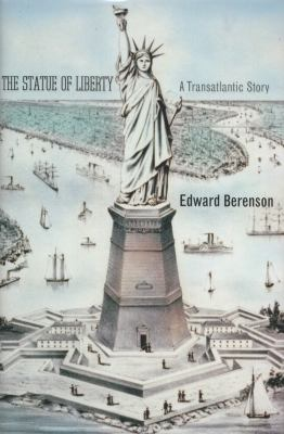 The Statue of Liberty: A Transatlantic Story 9780300149500