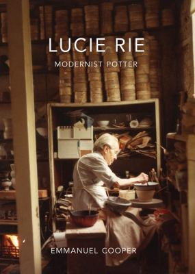 Lucie Rie: Modernist Potter 9780300152005