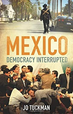 Mexico: Democracy Interrupted 9780300160314