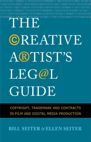 The Creative Artist's Legal Guide: Copyright, Trademark, and Contracts in Film and Digital Media Production 9780300161199
