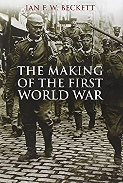 The Making of the First World War 9780300162028