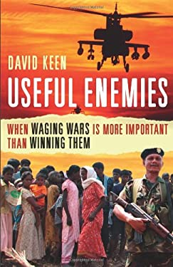 Useful Enemies: When Waging Wars Is More Important Than Winning Them 9780300162745