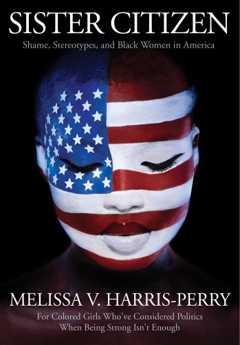Sister Citizen: Shame, Stereotypes, and Black Women in America 9780300165418