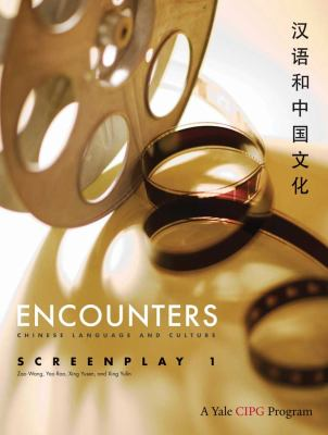 Encounters: Chinese Language and Culture, Screenplay 1 9780300166057