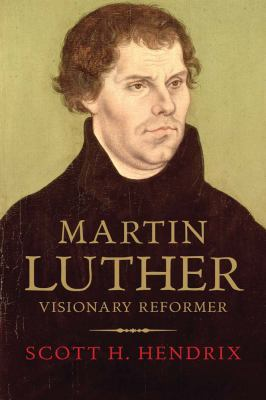 Martin Luther : The Man and His Vision