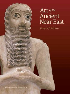 Art of the Ancient Near East: A Resource for Educators [With CDROM and 2 Posters] 9780300167085
