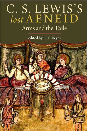 C. S. Lewis's Lost Aeneid: Arms and the Exile 9780300167177