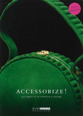 Accessorize!: 250 Objects of Fashion & Desire 9780300167658