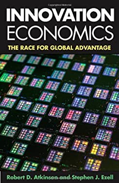 Innovation Economics: The Race for Global Advantage 9780300168990