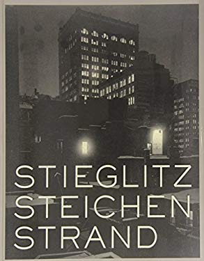 Stieglitz, Steichen, Strand: Masterworks from the Metropolitan Museum of Art 9780300169010