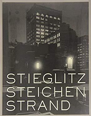 Stieglitz, Steichen, Strand: Masterworks from the Metropolitan Museum of Art - Daniel, Malcolm