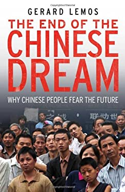 The End of the Chinese Dream: Why Chinese People Fear the Future 9780300169249