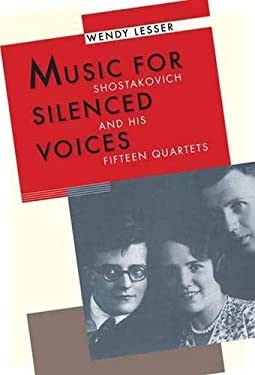 Music for Silenced Voices: Shostakovich and His Fifteen Quartets 9780300169331