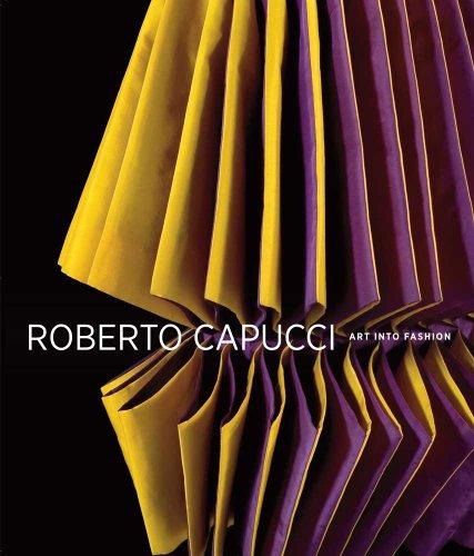 Roberto Capucci: Art Into Fashion 9780300169584