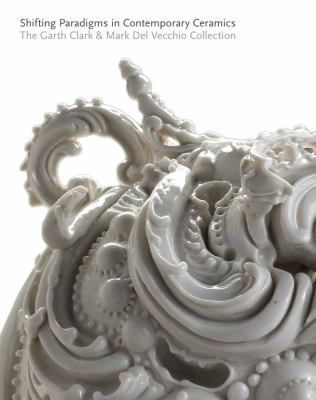 Shifting Paradigms in Contemporary Ceramics