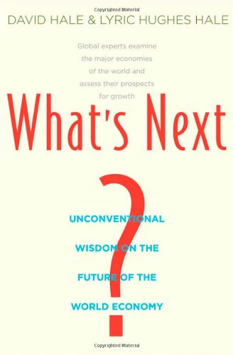 What's Next?: Unconventional Wisdom on the Future of the World Economy 9780300170313