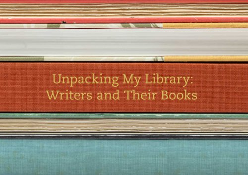 Unpacking My Library: Writers and Their Books 9780300170924