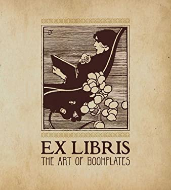 Ex Libris: The Art of Bookplates 9780300171631