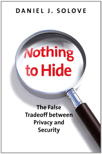 Nothing to Hide: The False Tradeoff Between Privacy and Security 9780300172317