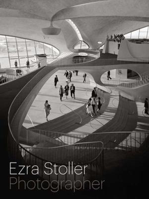 Ezra Stoller, Photographer 9780300172379