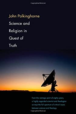 Science and Religion in Quest of Truth 9780300174786