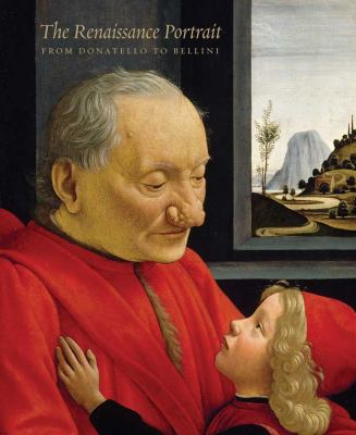 The Renaissance Portrait: From Donatello to Bellini 9780300175912