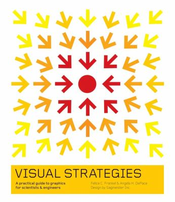 Visual Strategies: A Practical Guide to Graphics for Scientists and Engineers 9780300176445