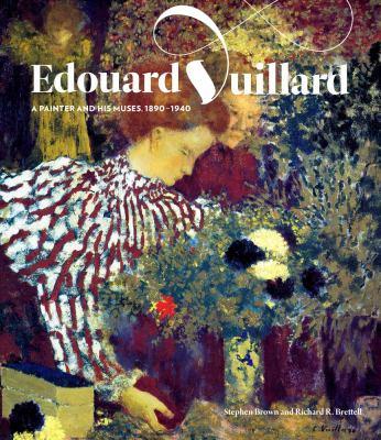 Edouard Vuillard: A Painter and His Muses, 1890-1940 9780300176759