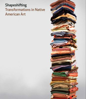 Shapeshifting: Transformations in Native American Art 9780300177329