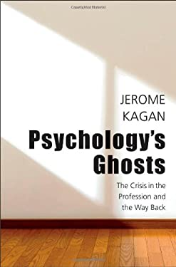 Psychology's Ghosts: The Crisis in the Profession and the Way Back 9780300178685