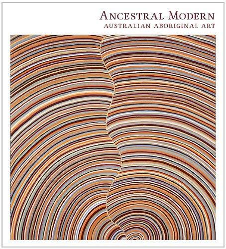 Ancestral Modern: Australian Aboriginal Art 9780300180039
