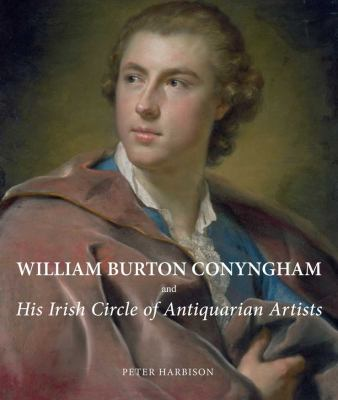 William Burton Conyngham and His Irish Circle of Antiquarian Artists 9780300180725