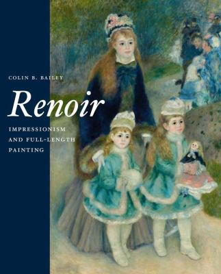 Renoir: Impressionism and Full-Length Painting 9780300181081