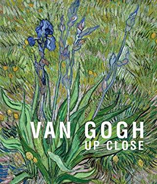 Van Gogh: Up Close 9780300181296
