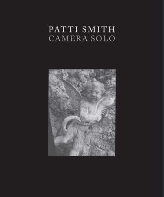 Patti Smith: Camera Solo 9780300182293